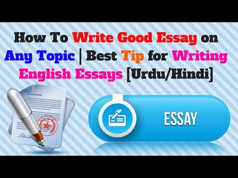 How to write good essay on any topic | Best tip for writing English Essays [Urdu/Hindi]