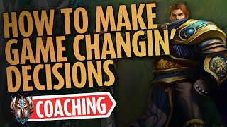 How to Make Game Changing Decisions - Challenger League of Legends Coach.