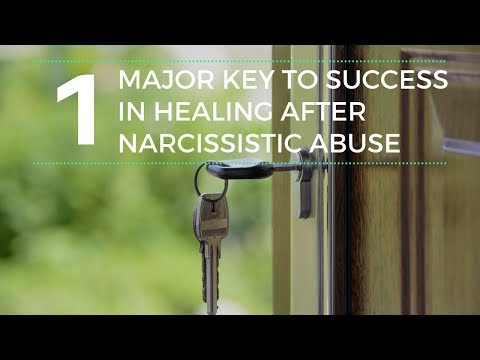 1 Major Key To Your Success In Healing After Narcissistic Abuse