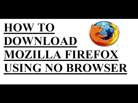 HOW TO DOWNLOAD MOZILLA FIREFOX USING NO BROWSER