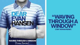 Dear Evan Hansen - Waving Through A Window (Tony Moran Remix)