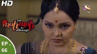 Yeh Moh Moh Ke Dhaage - ये मोह मोह के धागे - Episode 66 - 20th June, 2017