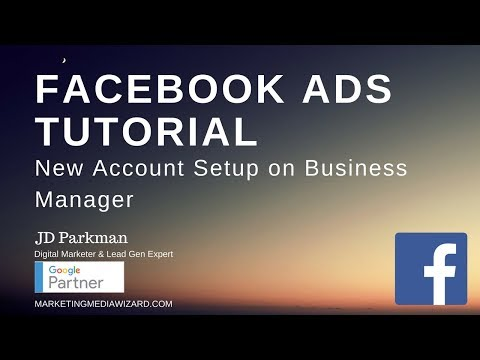 Facebook Ads 2018 | New Fb Ad Account Setup on Business Manager