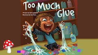Too Much Glue(Read Aloud) | Storytime by Jason Lifebvre
