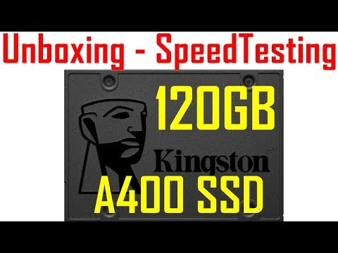 rd 242 Unboxing and Speed Testing the Kingston A400 120GB SSD