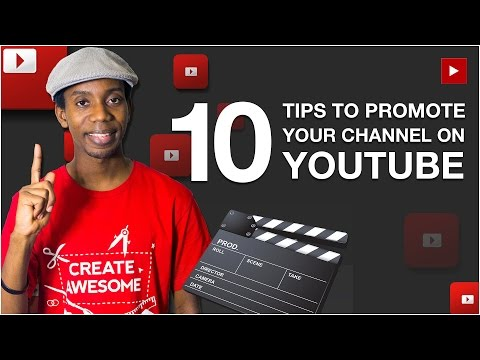 How to Promote a YouTube Channel: 10 Tips for Promoting Your YouTube Channel without Spam