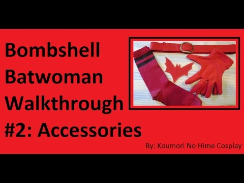 CosThrough: Bombshell Batwoman Tutorial Part 2: Accessories [FINAL]