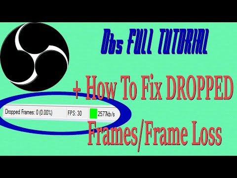 OBS FULL TUTORIAL + How To Fix DROPPED Frames/Frame Loss (2017)(Tutorial)