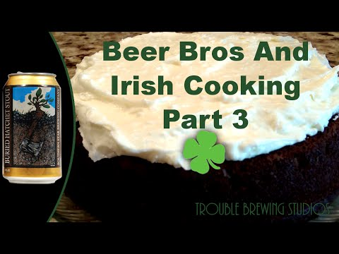 Guinness Cake With Buried Hatchet Stout - Beer Bros and Irish Cooking Part 3