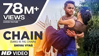 Chain (Sanu Ik Pal Chain) Full Video Song | Shivai Vyas