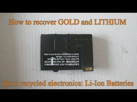 How to recover GOLD and LITHIUM from recycled electronics: Li-Ion Batteries