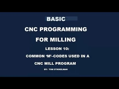 CNC MILL PROGRAMMING PT 10 - COMMON M-CODES USED IN A CNC MILL PROGRAM
