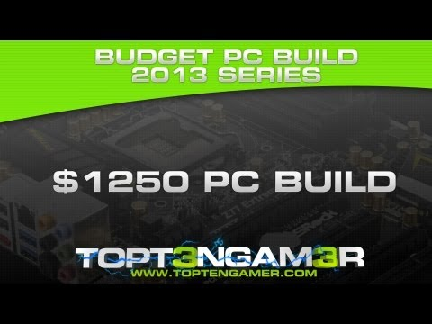 Best $1,250 Build 2013 - Building Your Own Custom Gaming Computer