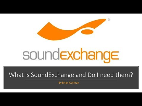 What is SoundExchange and Do I need them?