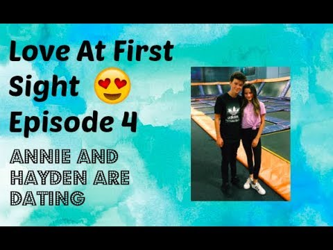 Love At First Sight 😍 Episode 4: Hayden and Annie Are Dating