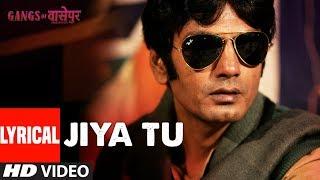 LYRICS: Jiya Tu Bihar Ke Lala | Gangs Of Wasseypur | Manoj Bajpai, Huma Qureshi and Others