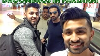 DhoomBros in Pakistan Part 2!  (ShehryVlogs # 73)