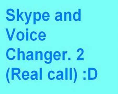Skype and voice changer (real call) :D