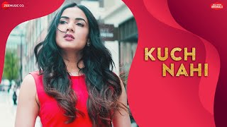 Kuch Nahi | #ZeeMusicOriginals | Sonal Chauhan | Jyotica Tangri | Ajay Jaiswal