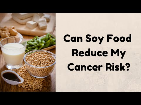 Can Soy Food Reduce My Cancer Risk?
