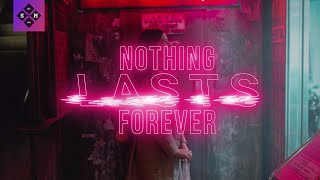 Delacey - Nothing Lasts Forever