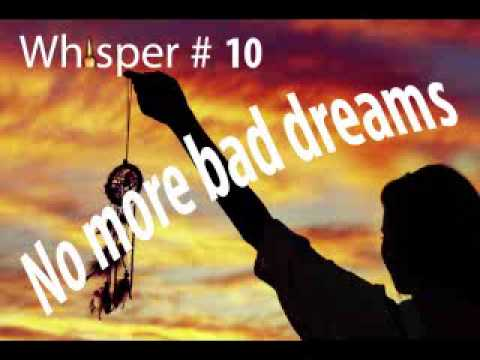 Whisper #10 - No more nightmares - sleep relaxation good dreams