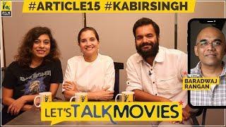 Kabir Singh, Article 15 Review | Spoilers | Let's Talk Movies