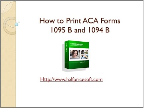 How to Print ACA 1095 B and 1094 B Form