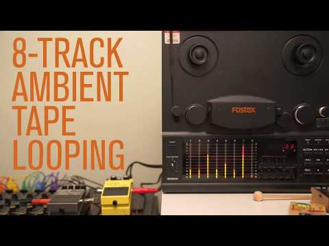 8-Track Ambient Tape Looping