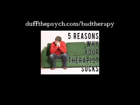 5 Reasons Why Your Therapist Sucks (Blog Reading)