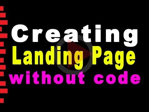 Creating Landing Page 2018    How to Create A Landing Page 2018