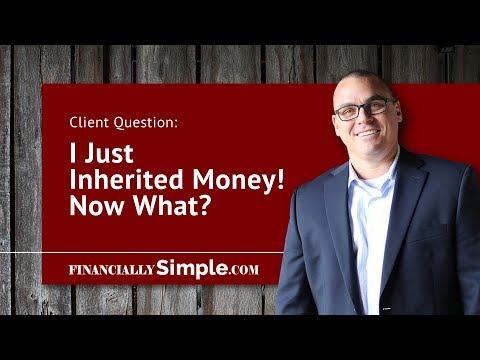 Inherited Money—What Now???