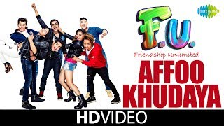 Affoo Khudaya | F.U. | Sonu Nigam | Jonita Gandhi | Earl Eadgar | Full Song | HD Video