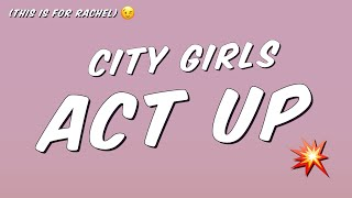 City Girls - Act Up (Lyrics)