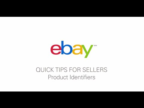 Quick Tips for Sellers by eBay: Product Identifiers