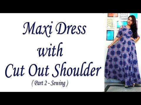 Maxi Dress with Cut Out Shoulder | How to make Cut out / Cold Shoulder (DIY)