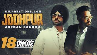 Jodhpur (HD Video) Dilpreet Dhillon Ft Jordan Sandhu|New Punjabi Songs 2021|Latest Punjabi Songs2021