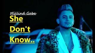 She Don't Know: Millind Gaba Song   Shabby   New Romantic Songs   Lyrics   Latest Hindi Songs 2019