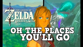 Download Oh, The Places You'll Go (in Breath of the Wild) Video