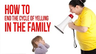 How To End The Cycle Of Yelling In Your Family - Dr. Laura Markham