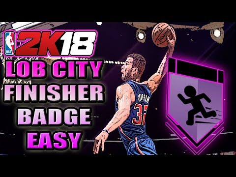 NBA 2K18 - HOW TO GET LOB CITY FINISHER BADGE EASY AND FAST