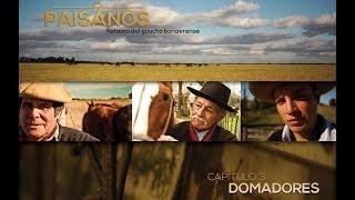 PAISANOS - Serie Documental Tda - Capítulo 3 DOMADORES