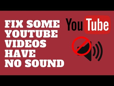 Fix Some YouTube Videos Have No Sound