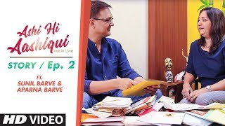 Ashi Hi Aashiqui (AHA) | AHA Story Ep. 2 | ft. Sunil Barve and Aparna Barve