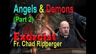 1st) Angels & Demons - Fr  Chad Ripperger 2018 Conference (Pt1)