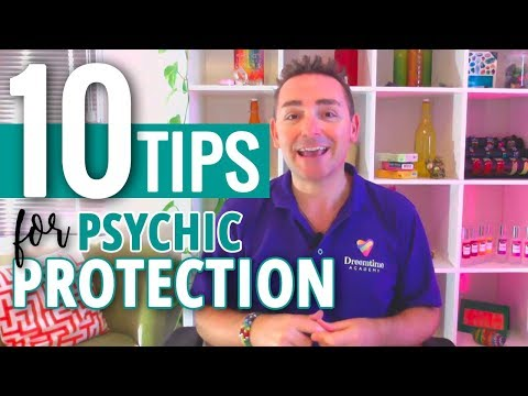 Psychic Protection: Top Tips To Shield Yourself From Psychic Attack