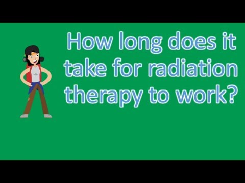 How long does it take for radiation therapy to work ? |ASK it from Health FAQS