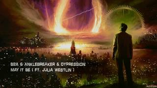 B2A & Anklebreaker & Dypression - May It Be (ft. Julia Westlin) [Free Release]