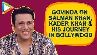 EXCLUSIVE: Govinda's ENTERTANING Interview on Salman Khan, Kader Khan, his life journey