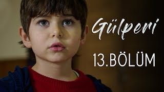 Gülperi   13.Bölüm